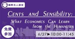 國際名人講堂Cents and Sensibility: What Economics Can Learn from the Humanities